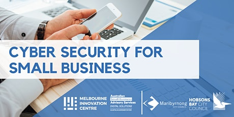 Improve Cyber Security for your Small Business - Maribyrnong/Hobsons Bay tickets