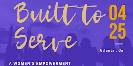 Built to Serve  Women's Empowerment Conference tickets