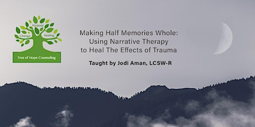 Making Half Memories Whole: Using Narrative Approaches to Heal Trauma