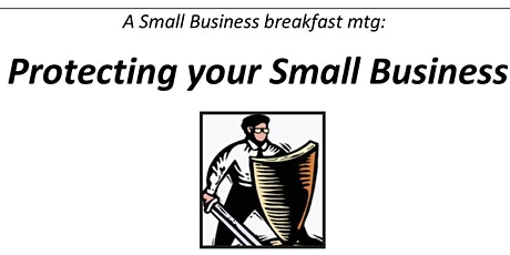 Protecting your Small Business... a Business Breakfast Event tickets