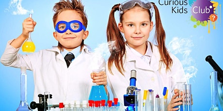 Curious Kids Club - Let's Have Fun with Science - Ages 5yrs + ONLY tickets