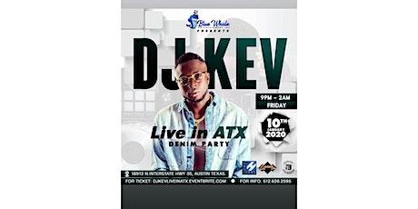 DjkevliveinATX tickets