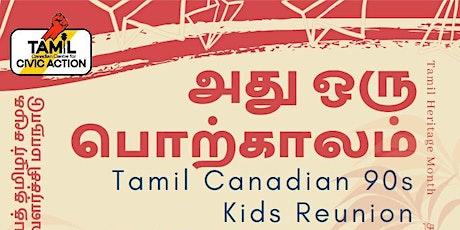 """""""அது ஒரு பொற்காலம்"""" Tamil Canadian 90s Kids Reunion tickets"""