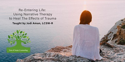 Re-Entering Life - Narrative Approaches to Working with Trauma