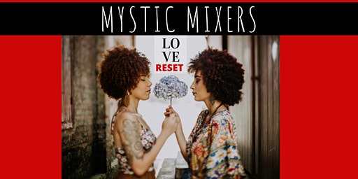 MYSTIC MIXERS 2020 (The Social Event For Today's Modern Day Mystic Woman)