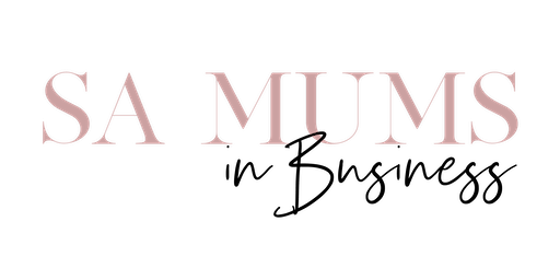 SA Mums In Business  - INTERNATIONAL WOMENS DAY