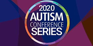 2020 Autism Conference Series: Achieving Meaningful...
