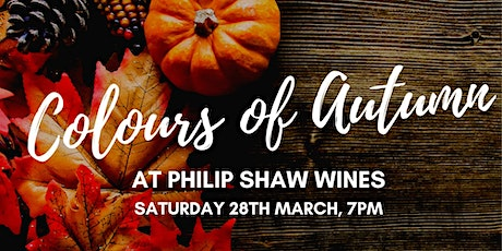 Colours of Autumn at Philip Shaw Wines tickets