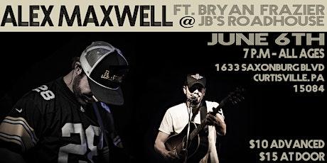 Alex Maxwell @ JB's Roadhouse June 6th tickets