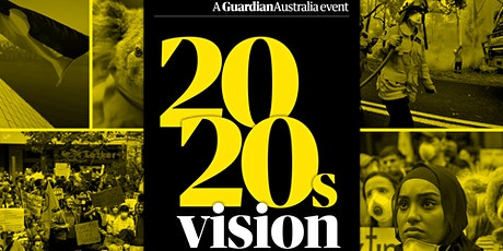 Guardian Australia's 2020s Vision: ideas to make Australia better tickets