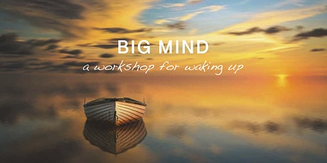 Big Mind workshop (Apr 2020) tickets