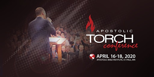 Apostolic Torch Conference 2020 St. Paul, MN