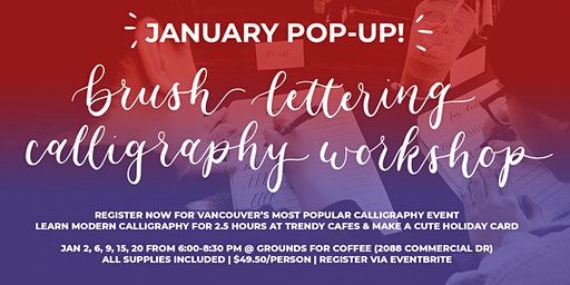 VANCOUVER *JANUARY* Brush Lettering CALLIGRAPHY Art Workshops