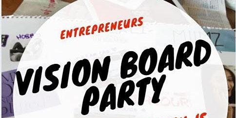 Entrepreneurs Vision Board Party