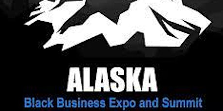 5th Annual Alaska Black Business Expo and Kick Off Luncheon tickets