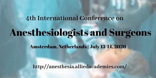 4th International Conference on Anesthesiologists and Surgeons