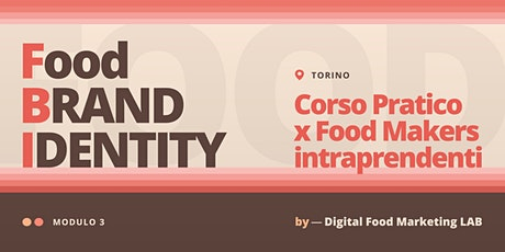 3. Food Brand Identity | Corso per Food Makers Intraprendenti - Torino tickets