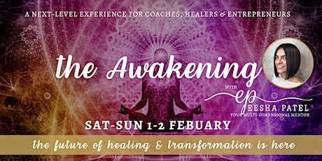 The Awakening with Eesha Patel (Valued at $497) tickets