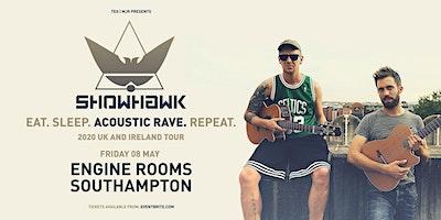 Showhawk Duo (Engine Rooms, Southampton)