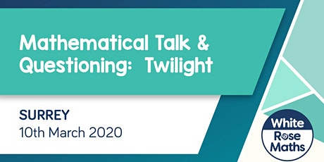 Mathematical Talk and Questioning Twilight (Surrey) KS1/KS2 tickets