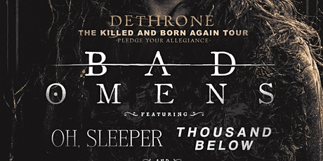 Bad Omens, Oh Sleeper, Thousands Below, Bloodline, Clay City tickets