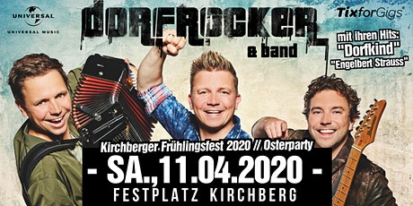 Die Dorfrocker LIVE - Kirchberger Frühlingsfest 2020® Osterparty Tickets