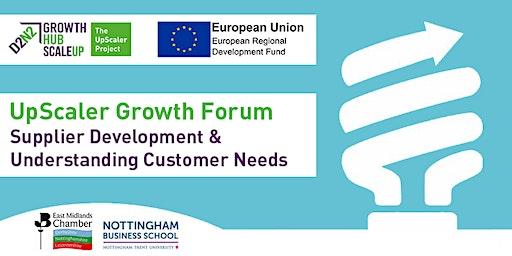 UpScaler Growth Forum - Supplier Development & Understanding Customer Needs