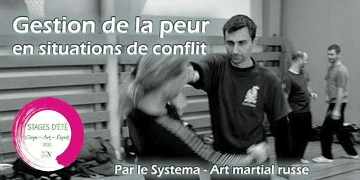 Stage d'été : Gestion de la peur en situations de conflit - par le Systema, art martial russe