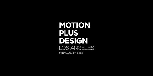 Motion Plus Design Los Angeles 2020