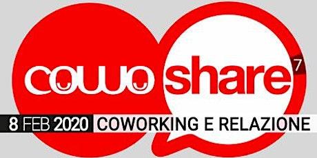 CowoShare 7 - COWORKING E RELAZIONE  biglietti