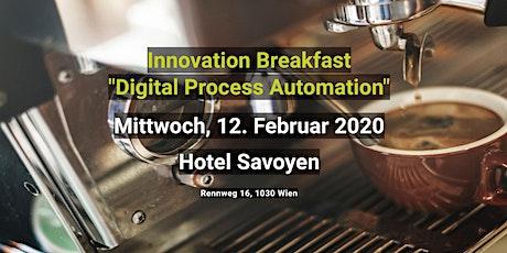 "Innovation Breakfast Wien ""Digital Process Automation"" | 12. Februar 2020 tickets"
