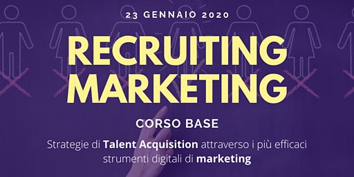 Corso base Recruiting Marketing - 2^ edizione