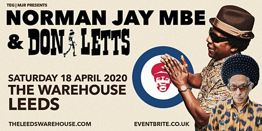 Norman JAY MBE & Don Letts (The Warehouse, Leeds)