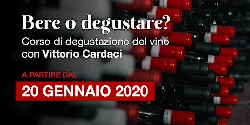 Bere o degustare? | Corso di degustazione del vino con Vittorio Cardaci