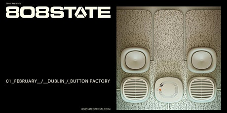808 State Live at Button Factory tickets