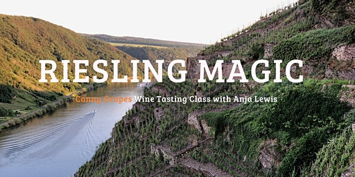RIESLING MAGIC - Wine Tasting Class