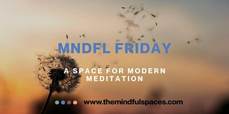 MNDFL FRIDAY - OPEN MEDITATION GROUP Tickets