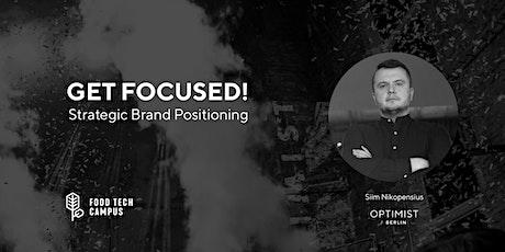 Get Focused! Strategic Brand Positioning for Startups tickets