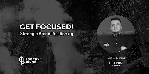 Get Focused! Strategic Brand Positioning for Startups