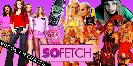 So Fetch - 2000s Party (Bristol) tickets