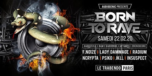 BORN TO RAVE – LE TRABENDO – PARIS  – Hard Music