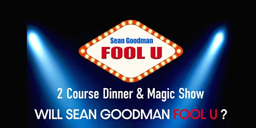 Sean Goodman Fool U Dinner and Magic Show
