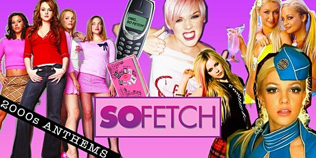 So Fetch - 2000s Party (Dublin) tickets
