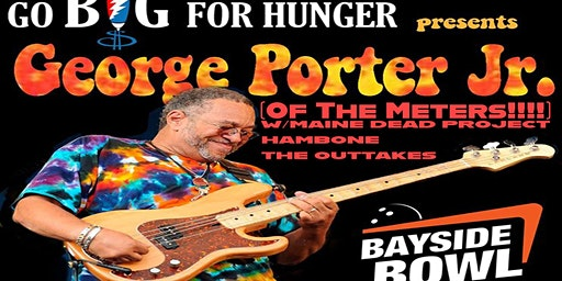 GBFH: George Porter Jr. (Meters) w/ Maine Dead Project + Hambone + Outtakes