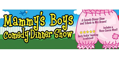 Mammy's Boys Comedy Dining Experience tickets