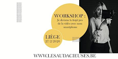 Workshop: Je deviens la (top) pro de la vidéo avec mon smartphone billets