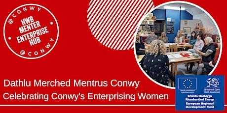 Dathlu Merched Mentrus Conwy - Celebrating Conwy's Enterprising Women tickets