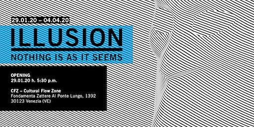 ILLUSION – Opening