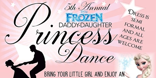 "5th Annual Daddy Daughter ""Frozen"" Princess Ball"
