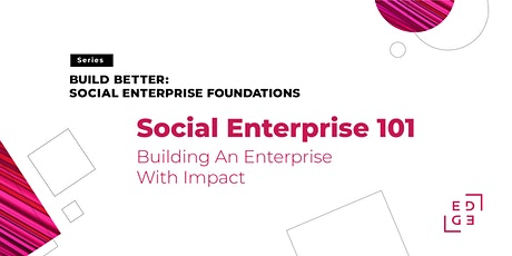 Social Enterprise 101- Building an Enterprise with Impact tickets